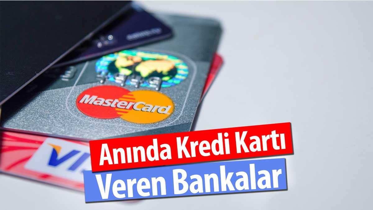 Anında Kredi Kartı Veren Bankalar – 2020