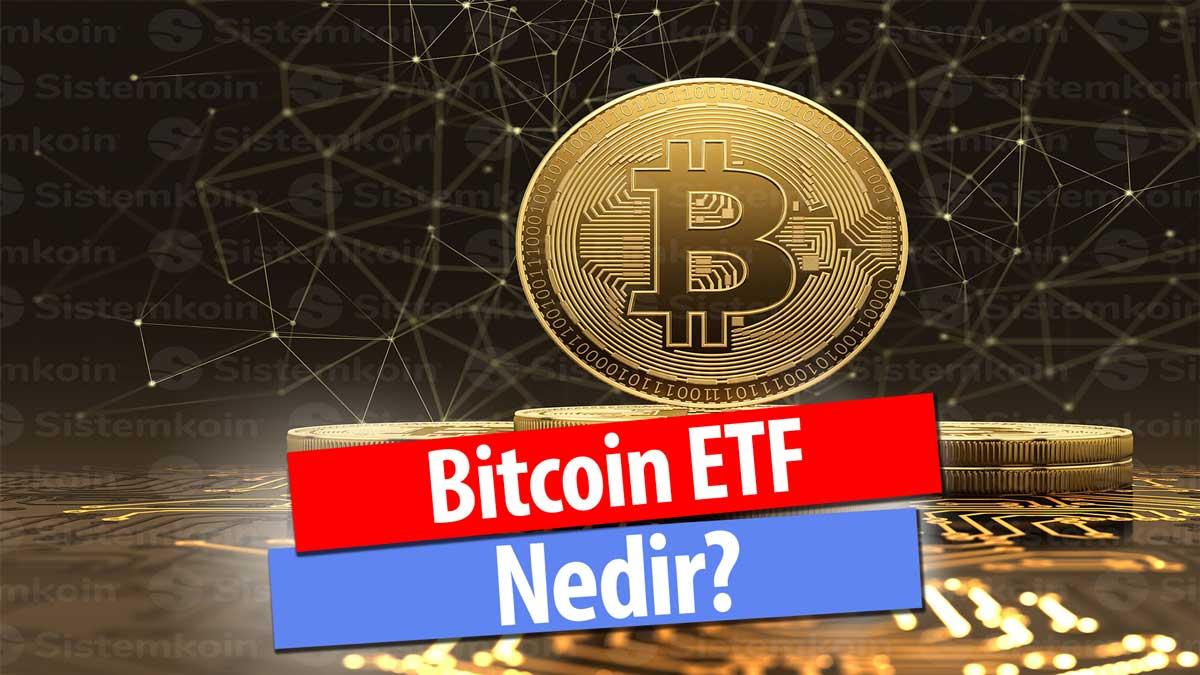 Bitcoin ETF Nedir? Bitcoin Borsa Yatırım Fonu Nedir?