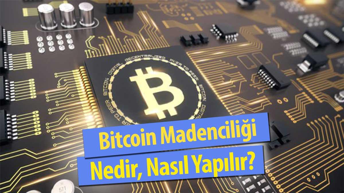 Bitcoin Madenciliği Nedir? Nasıl Yapılır?